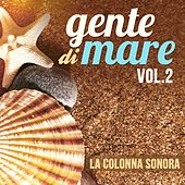Play & Download Gente di mare, Vol. 2 (Colonna sonora della serie TV) by Andrea Guerra | Napster