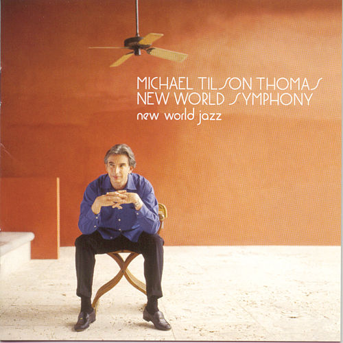 New World Jazz by Michael Tilson Thomas