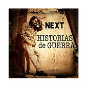 Play & Download Historias de Guerra by Next | Napster