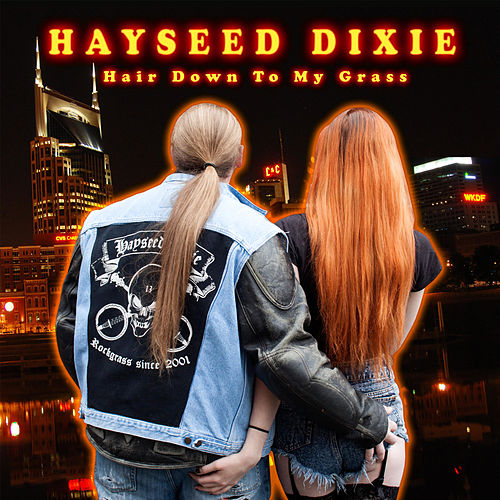 Play & Download Hair Down To My Grass by Hayseed Dixie | Napster