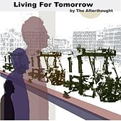 Play & Download Living For Tomorrow by The Afternoons | Napster