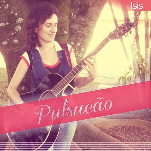 Pulsação by Isis