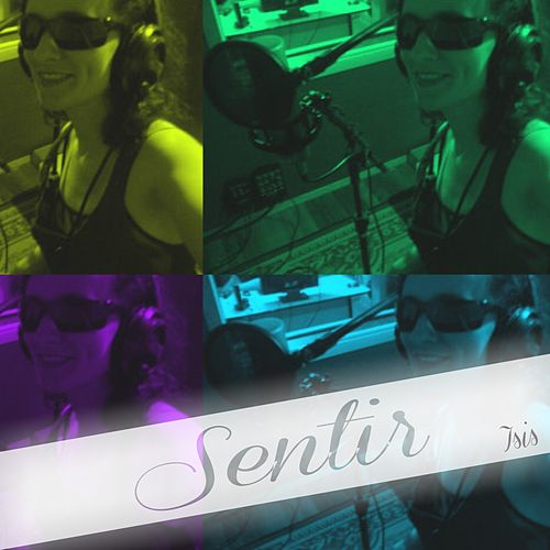 Play & Download Sentir by Isis | Napster