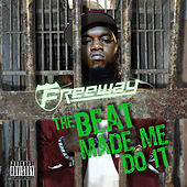 The Beat Made Me Do It by Freeway