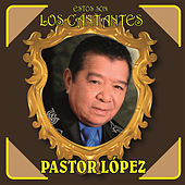 Play & Download Estos Son los Cantantes by Pastor Lopez | Napster