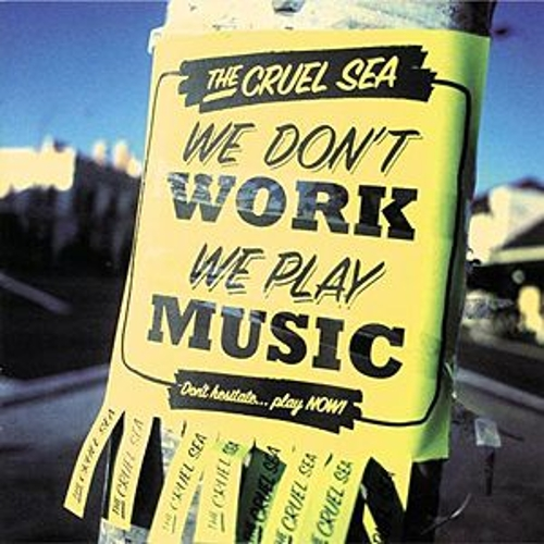 We Don't Work, We Play Music by Cruel Sea