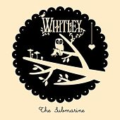 Play & Download The Submarine by Whitley | Napster