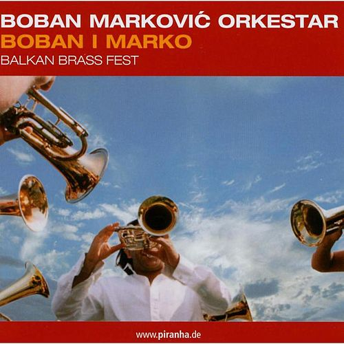 Play & Download Boban I Marko by Boban i Marko Markovic Orkestar | Napster