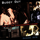 Play & Download Live At The Checkerboard Lounge - Chicago 1979 by Buddy Guy | Napster