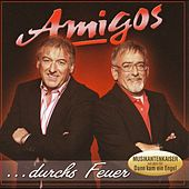 Play & Download AMIGOS - ...durch's Feuer by Amigos | Napster