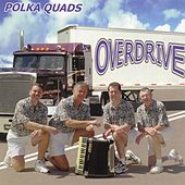 Play & Download Overdrive by The Polka Quads | Napster