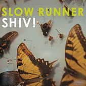 Play & Download SHIV! by Slow Runner | Napster