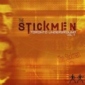 Toronto Underground Vol. 4 by The Stickmen