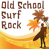 Old School Surf Rock by Various Artists