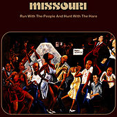 Play & Download Run With The People And Hunt With The Hare by Missouri | Napster