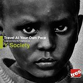 Travel At Your Own Pace by Y Society