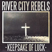 Play & Download Keepsake of Luck by River City Rebels | Napster
