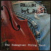 Ragged but Right by Homegrown String Band