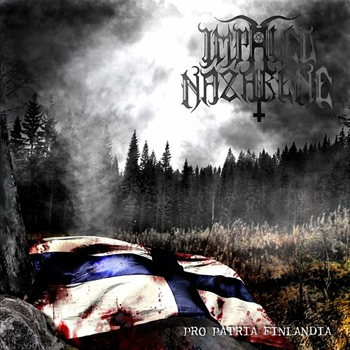 Play & Download Pro Patria Finlandia by Impaled Nazarene | Napster