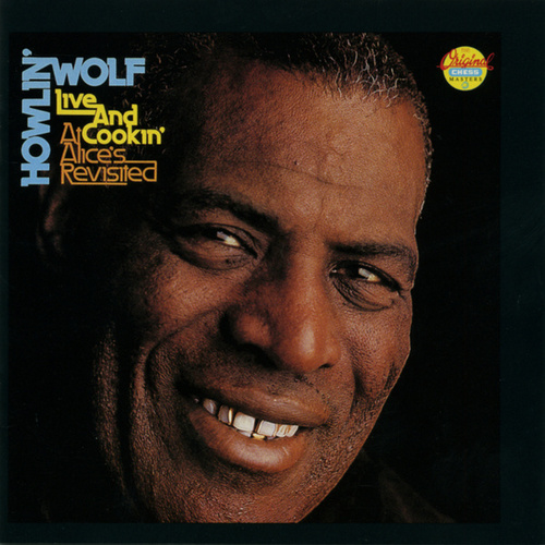 Play & Download Live & Cookin' At Alice's Revisited by Howlin' Wolf | Napster