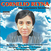 Play & Download Mis Canciones Favoritas by Cornelio Reyna | Napster