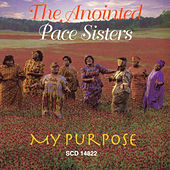 Play & Download My Purpose by The Anointed Pace Sisters | Napster