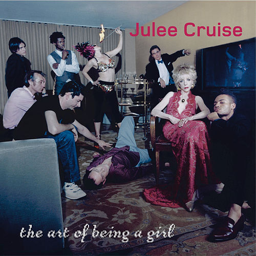 Play & Download The Art of Being a Girl by Julee Cruise | Napster