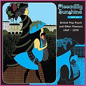 Piccadilly Sunshine, Part 6: British Pop Psych & Other Flavours, 1967 - 1970 by Various Artists