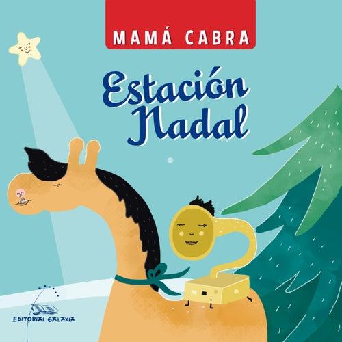 Play & Download Estación Nadal by Mamá Cabra | Napster