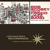 Bob Scobey and His Frisco Jazz Band by Bob Scobey