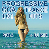 Progressive Goa Trance 101 Hits 2014 + DJ Mix by Various Artists