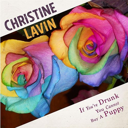 If You're Drunk You Cannot Buy a Puppy by Christine Lavin