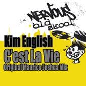 Play & Download C'est La Vie - Original Maurice Joshua Mix by Kim English | Napster