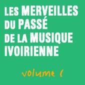 Les merveilles du passé de la musique ivoirienne, vol. 1 by Various Artists
