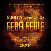 Play & Download Reble Reble by The Mighty Diamonds | Napster