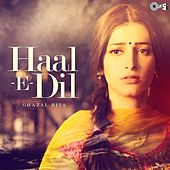 Play & Download Haal e Dil - Ghazals Hits by Various Artists | Napster