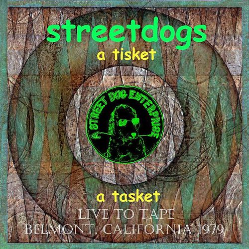 Play & Download A Tisket a Tasket (Live to Tape, Belmont, California 1979) by Street Dogs | Napster