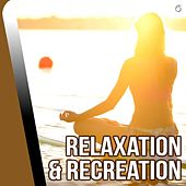 Play & Download Relaxation & Recreation - EP by Various Artists | Napster