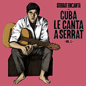 Play & Download Serrat Encanta: Cuba Le Canta a Serrat Vol. 1 by Various Artists | Napster