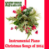 Play & Download Instrumental Piano Christmas Songs of 2014: Mistletoe by The O'Neill Brothers Group | Napster