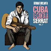 Serrat Encanta: Cuba Le Canta a Serrat Vol. 2 by Various Artists