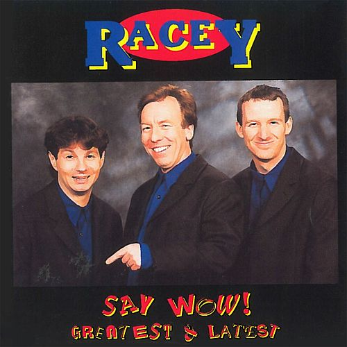Say Wow! (Greatest & Latest) by Racey