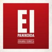 Ei panikoida by Johanna Kurkela