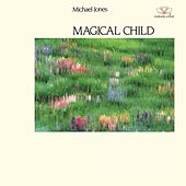 Play & Download Magical Child by Michael Jones | Napster