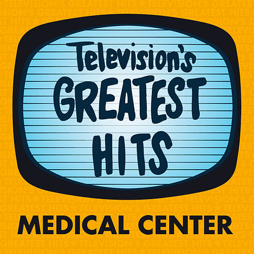 Play & Download Medical Center by Television's Greatest Hits Band | Napster
