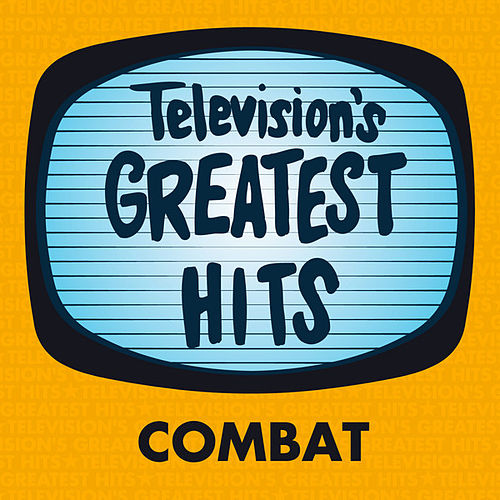 Play & Download Combat by Television's Greatest Hits Band | Napster