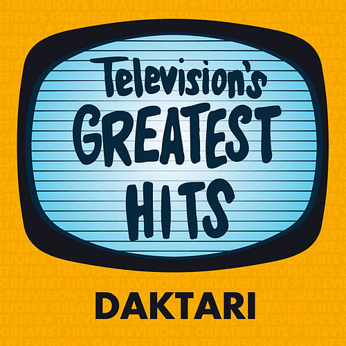 Play & Download Daktari by Television's Greatest Hits Band | Napster