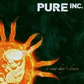 Play & Download A New Day's Dawn by Pure Inc. | Napster