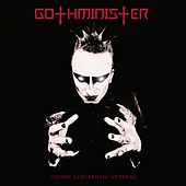 Play & Download Gothic Electronic Anthems (Deluxe Edition) by Gothminister | Napster