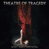 Last Curtain Call by Theatre of Tragedy